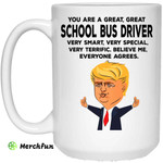 You Are A Great School Bus Driver Funny Donald Trump Mug