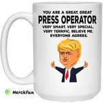 You Are A Great Press Operator Funny Donald Trump Mug