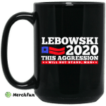 Lebowski 2020 This Aggression Will Not Stand Man Mug