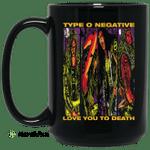 Type O Negative Love You To Death Mug