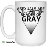 Asexuals Are Well Written Shades Of Gray Mug