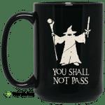 Gandalf You Shall Not Pass Mug