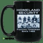 Homeland Security Fighting Terrorism Since 1492 Mug