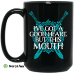 I've Got A Good Heart But This Mouth Shield Maiden Viking Mug