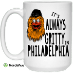 It's Always Gritty In Philadelphia Mug