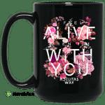 I Feel Alive When Im With You  Adelitas Way Mug