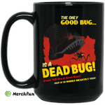 The Only Good Bug Is A Dead Bug Would You Like To Know More Enlist In The Mobile Infantry Today Mug