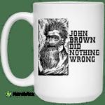 John Brown Did Nothing Wrong Front Mug