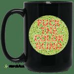 Fuck The Color Blind Mug