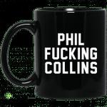 Phil Fucking Collns Mug