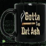 Gotta Tap Dat Ash Cigar Mug