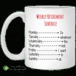 Weekly retirement schedule mug