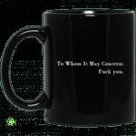 To whom it may concern fuck you mug