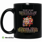 To my dear daughter in law I didn?t give you the gift of life mug