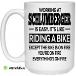 Working At Schlumberger Is Easy It?s Like Riding A Bike Mug