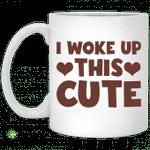 I woke up this cute mug