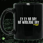 Ey Ey Ba Day Ba Wadladie Day Block Rockin Beats Mug