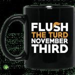 Flush The Turd November Third Anti-Trump Mug