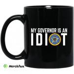 My Governor Is An Idiot Oklahoma 11 oz Mug