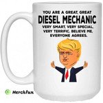 You Are A Great Diesel Mechanic Funny Donald Trump Mug
