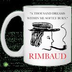A thousand dreams within me softly burn Rimbaud mug