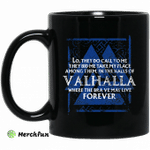 Lo, They Do Call To Me They Bid Me Take My Place Among Them In The Halls Of Valhalla Viking Mug