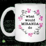 What would Miranda do mug