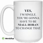 Yes I'm Single You're Gonna Have To Be Niall Horan To Change That Mug