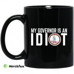 My Governor Is An Idiot Virginia 11 oz Mug