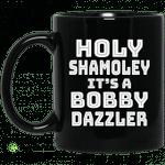 Holy Shamoley It's A Bobby Dazzler Mug