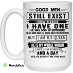 Good Men Still Exist I Have One He Was Born In September White Mug