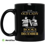 An Old Lady Who Loves Books And Was Born In December Mug
