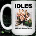 Idles Sometimes Worse Is Better Mug