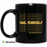 Hail Youself And Megustalations Mug