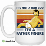 It's Not A Dad Bod It's A Father Figure Mug