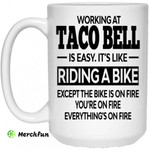 Working At Taco Bell Is Easy It?s Like Riding A Bike Mug