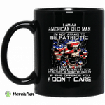 I Am An American Old Man Not Afraid To Be Patriotic Mug