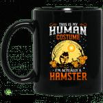 This Is Human Costume I'm Actually A Hamster Mug