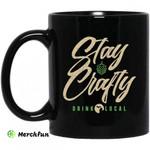Stay Crafty Drink Local Mug