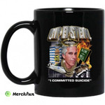 Rip Epstein I Committed Suicide Mug