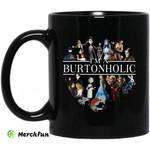 I Am A Burtonholic Mug