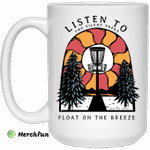 Listen To The Silent Trees Float On The Breeze Mug
