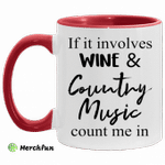 If it involves wine and country music count me in accent mug