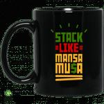 Stack Like Mansa Musa Mug