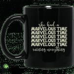She Had A Marvelous Time Mug