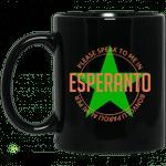 Please Speak To Me In Esperanto Bonvolu Paroli al Mi Per Esperanto Mug