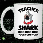 Teacher shark doo doo doo your homework mug