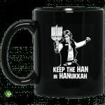 Keep The Han In Hanukkah Mug