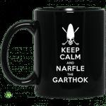 Keep Calm And Narfle The Garthok Black Mug