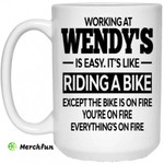 Working At Wendy's Is Easy It?s Like Riding A Bike Mug